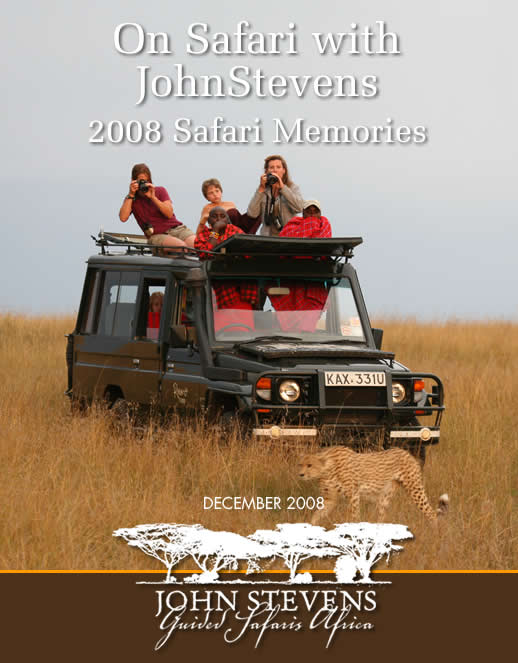 On Safaris with John Stevens - 2008 Safari Memories